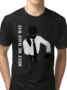 Business - Meet me half way Tri-blend T-Shirt