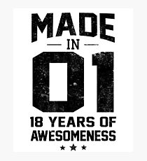 Made In 2001 18 Years Of Awesomeness Eighteenth Bday Photographic Print
