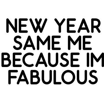 New Year Same Me by GeometricLove