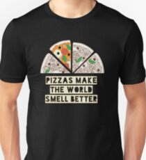 Pizzas Make The World Smell Better Unisex T-Shirt