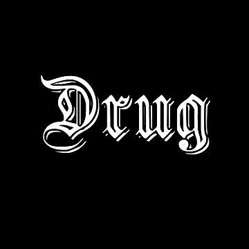 Drugs by DarkRobots