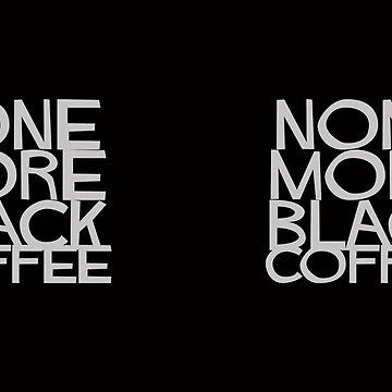 None More Black Coffee Vol.2 by DarkRobots