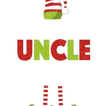 I'm The Uncle Elf - Matching Christmas Family Shirts by EcoKeeps