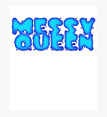 Messy Queen Drag Meme Catchphrase Queer Pride Sassy Fierce I don't like butch queens Photographic Print