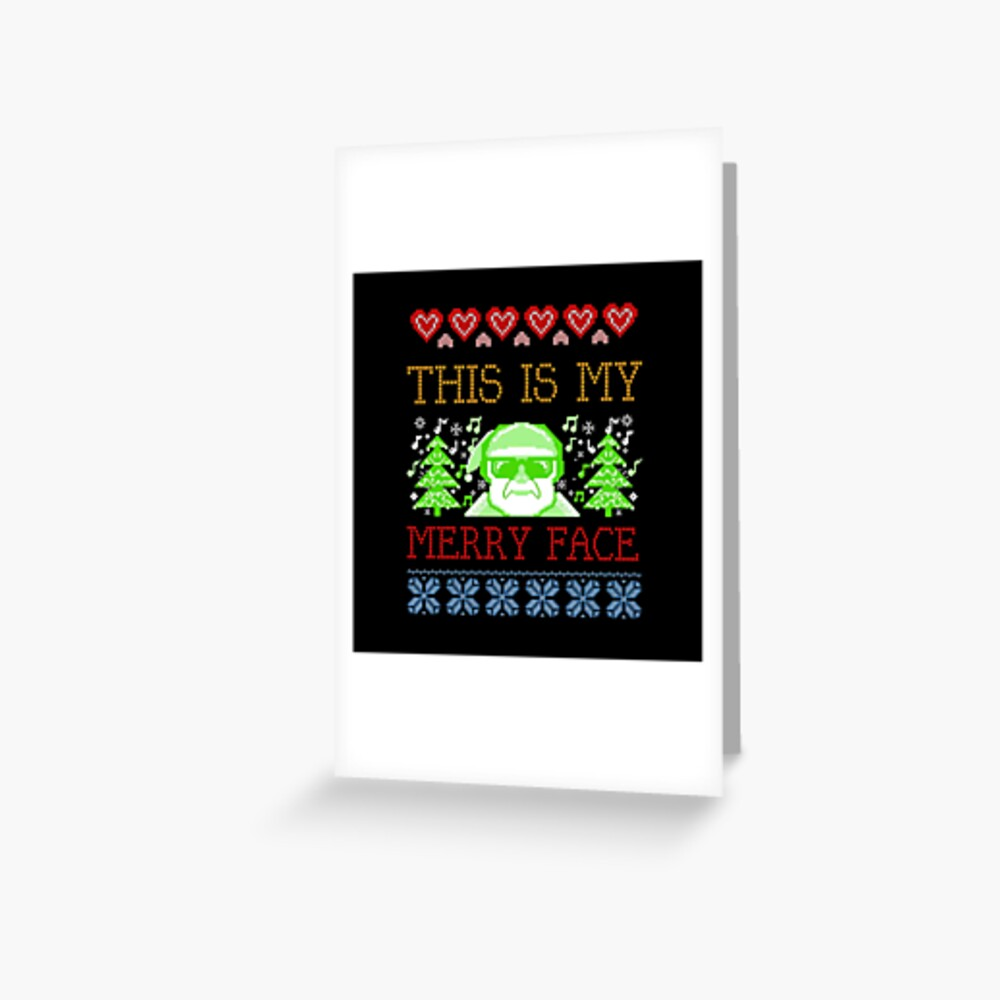 Ugly Christmas Gifts - This is My Merry Face Greeting Card