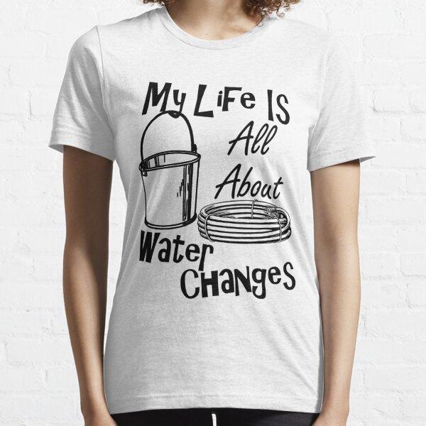 Funny Fish Keeper Water Change Fish Tank Essential T-Shirt