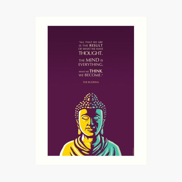 Buddha Quote: The mind is everything Art Print