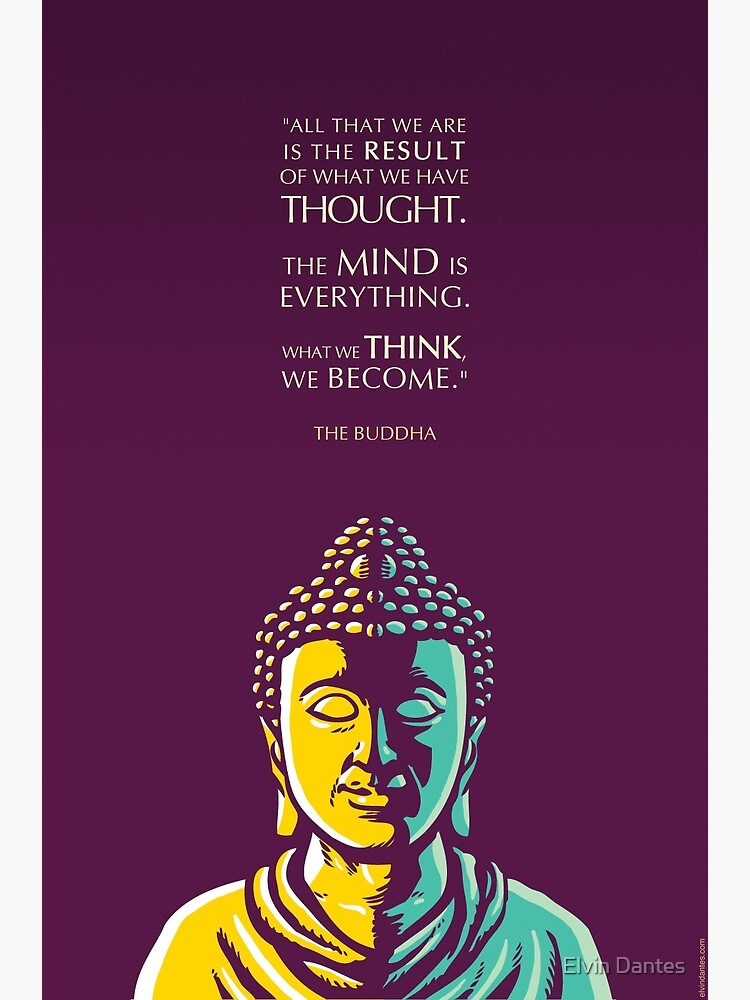 Buddha Quote: The mind is everything by elvindantes
