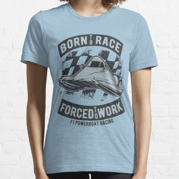 Powerboat F1 Racing Born to Race Essential T-Shirt