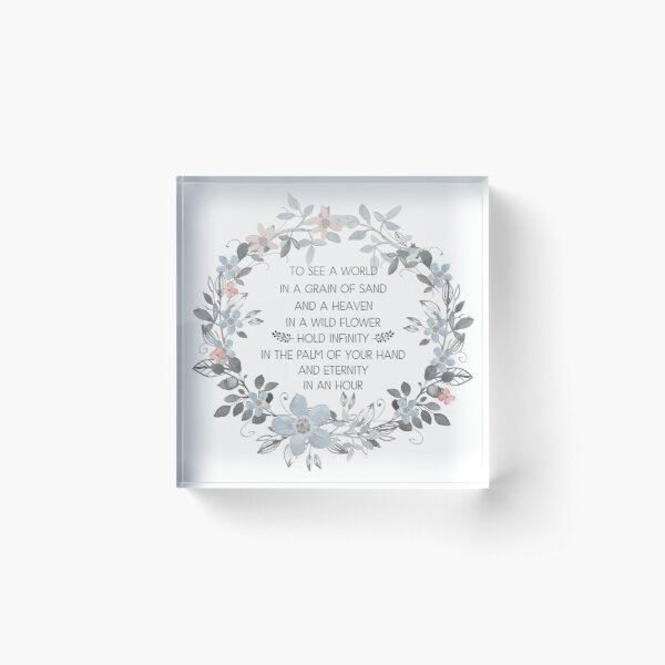 Inspirational Quote - To see a World in a Grain of Sand Acrylic Block