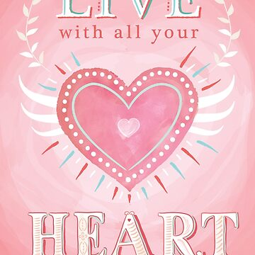 Words: LIVE WITH YOUR HEART by Bessibury