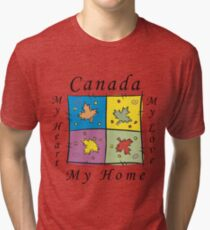 """Canadian """"Canada My Home My Heart..."""" Tri-blend T-Shirt"""