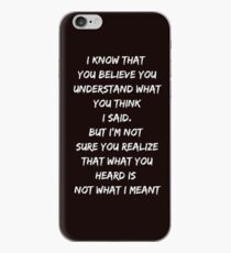 Funny I know that you believe you understand statment iPhone Case