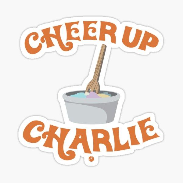 Cheer Up Charlie Sticker