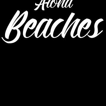 Aloha Beaches by LShayDesigns