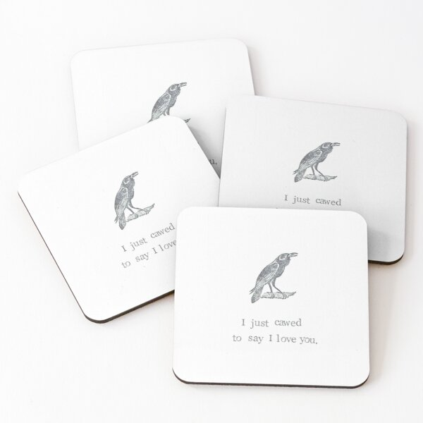 I Just Cawed To Say I Love You Coasters (Set of 4)
