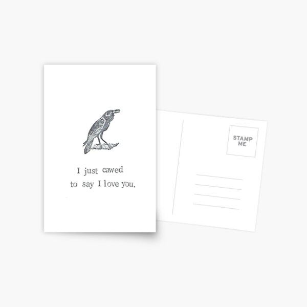 I Just Cawed To Say I Love You Postcard