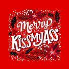 Merry Kissmyass by CynthiaFxo