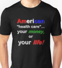'Your Money, or Your Life!' T-Shirt