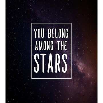 You Belong Among The Stars Solar System Quotes T-shirt by ravishdesigns