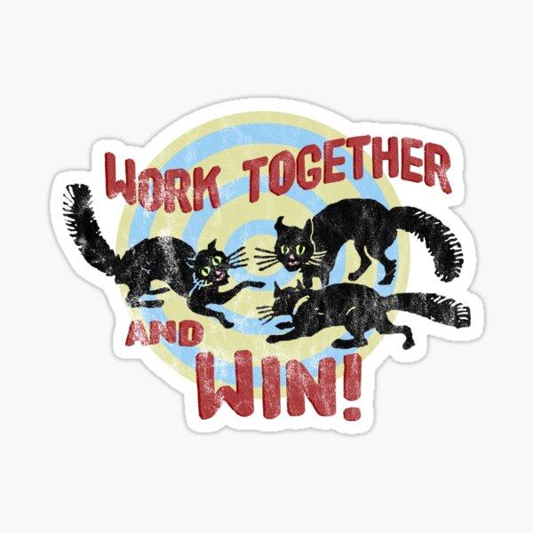 ¡Trabajen juntos y ganen! Pegatina