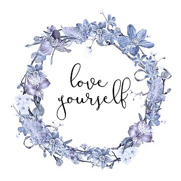 Inspirational Quote - Love yourself by IN3PIRED