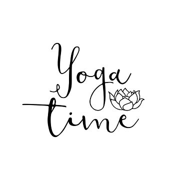 Inspirational Quote - Yoga time by IN3PIRED
