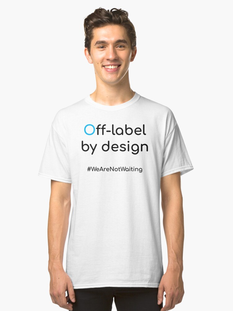 Alternate view of Off-label by design - black text Classic T-Shirt