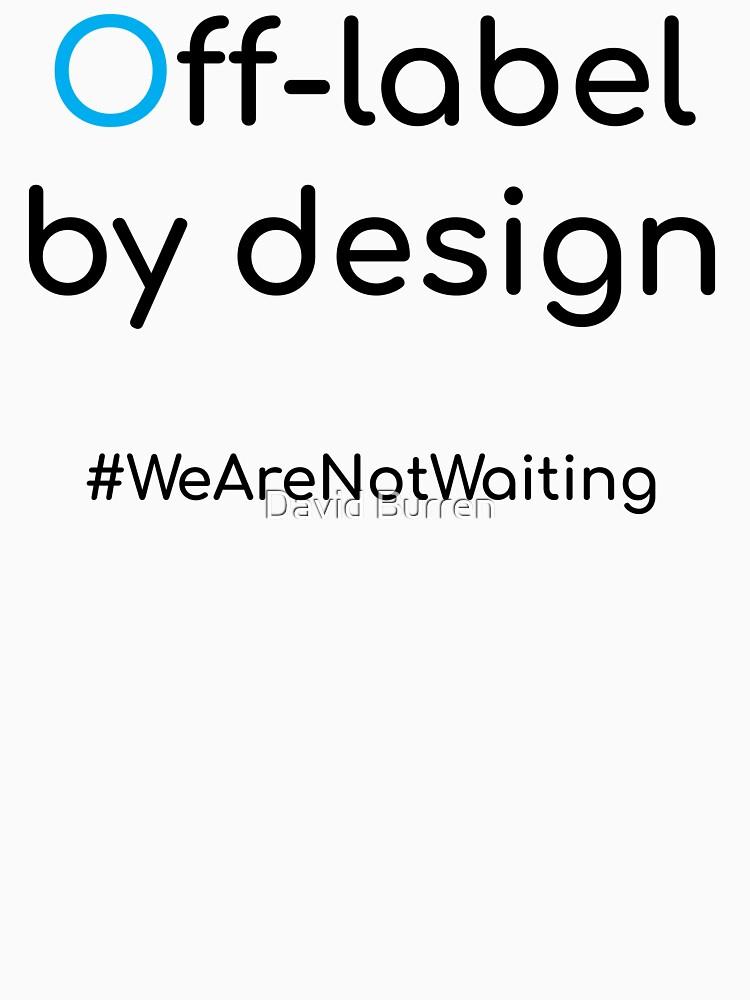 Off-label by design - black text by DavidBurren