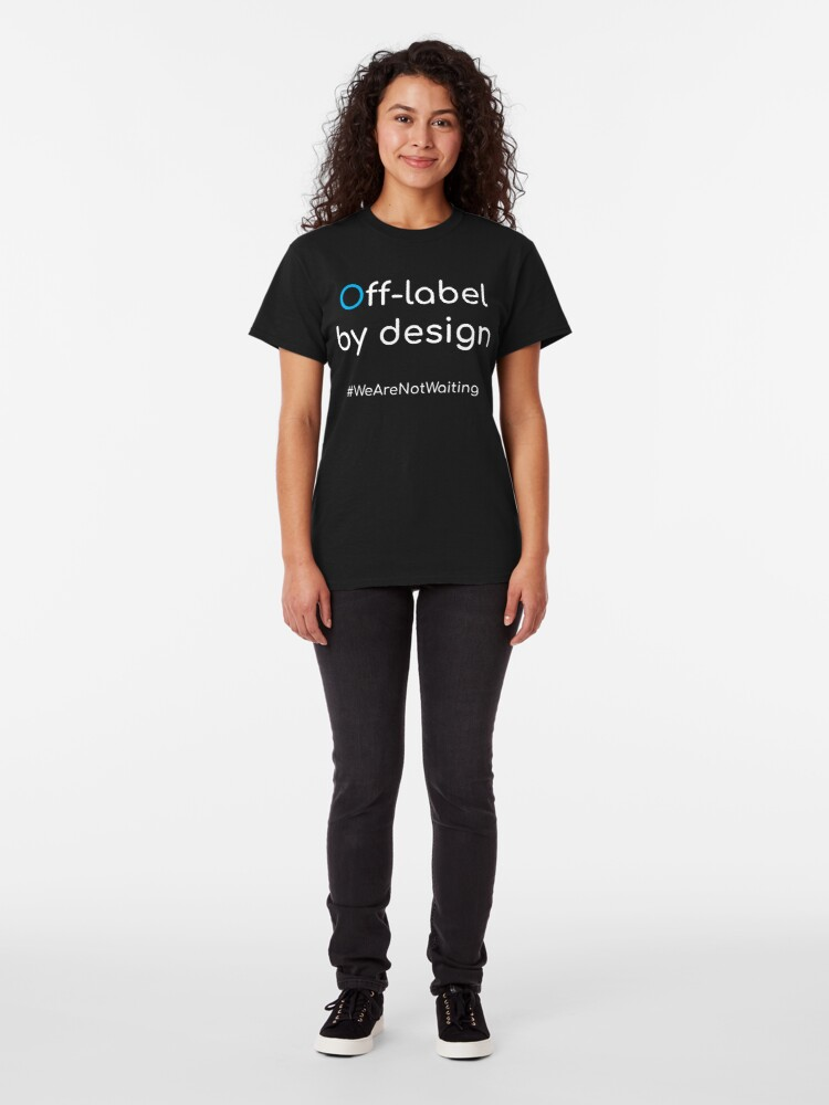 Alternate view of Off-label by design - white text Classic T-Shirt