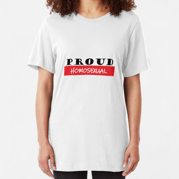 Proud Homosexual, #Homosexual  Slim Fit T-Shirt