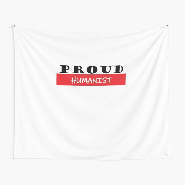 Proud humanist, #humanist  Tapestry