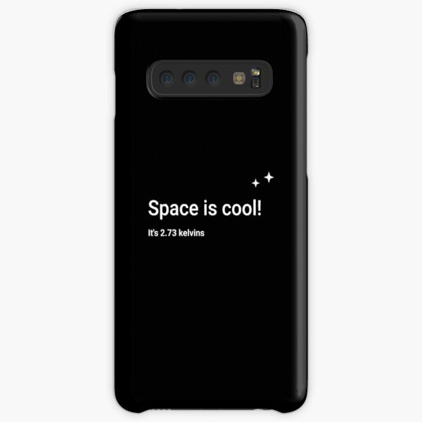 Space is cool! It's 2.73 kelvins Samsung Galaxy Snap Case