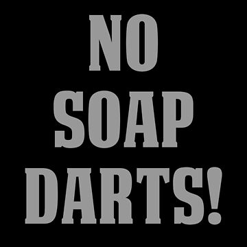 No Soap Darts! by andrewalcock