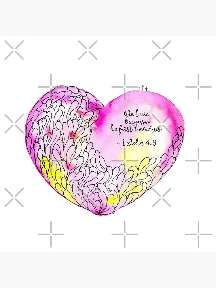 Watercolor Art   God's Love - 1 John 4:19 by coloringiship