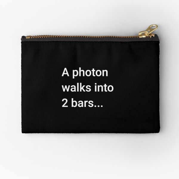 A Photon Walks into 2 Bars Zipper Pouch