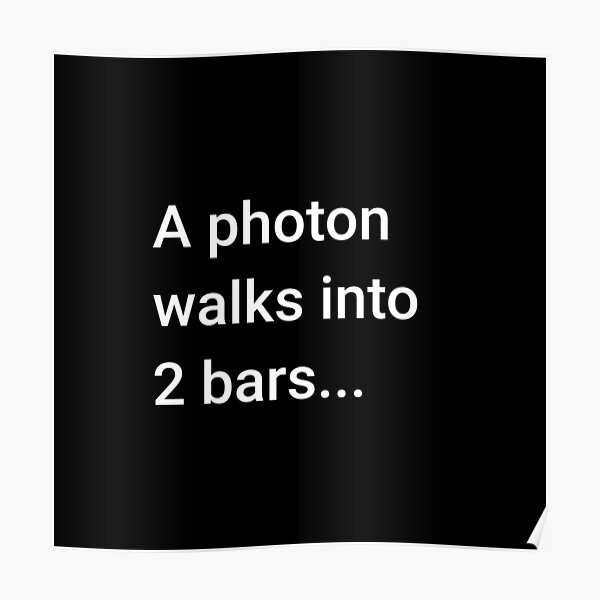 A Photon Walks into 2 Bars Poster