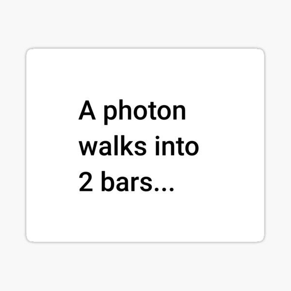 A Photon Walks into 2 Bars (Inverted) Sticker