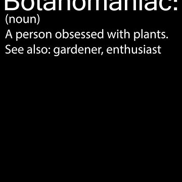 Botanomaniac Obsessed With Plants by Distrill