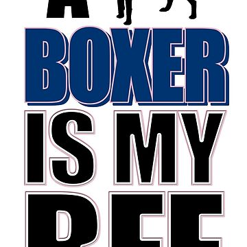 A BOXER IS MY BFF by BustleBuck