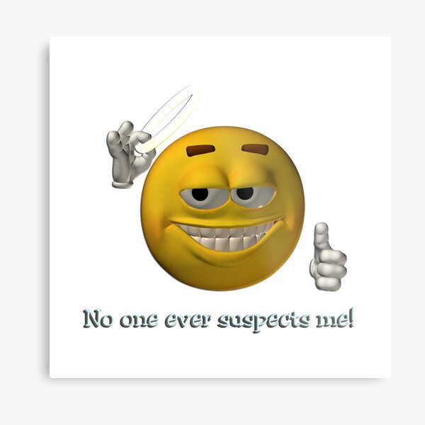 Emoji - No one ever suspects me! Metal Print