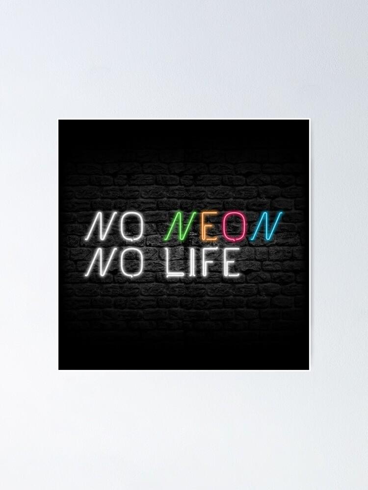 Alternate view of Neon Shop : No Neon No Life Poster