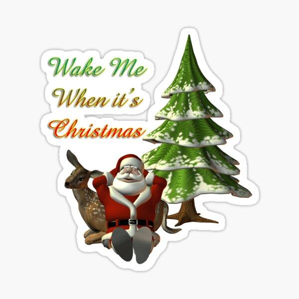 Wake me when its Christmas Sticker