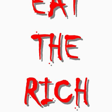 'EAT THE RICH!' by SBricker