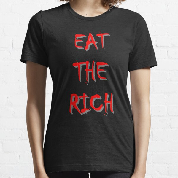 'EAT THE RICH!' Essential T-Shirt