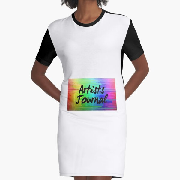 artists journal - writing diary for creative types Graphic T-Shirt Dress