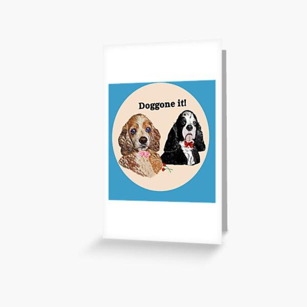 "Two ""Doggone It!"" Spaniels Greeting Card"