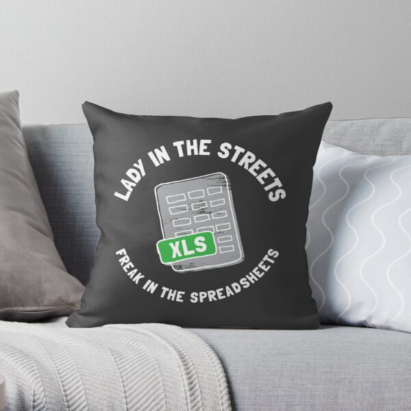 Lady In The Streets Freak In The Spreadsheets Throw Pillow By Raverebel Redbubble