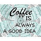 'Coffee is Always a Good Idea' Mandala Pattern by Alifya Designs