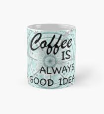 'Coffee is Always a Good Idea' Mandala Pattern Mug